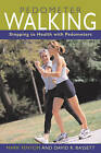 Pedometer Walking: Stepping Your Way to Health, Weight Loss, and Fitness by David R. Bassett, Mark Fenton (Paperback, 2006)