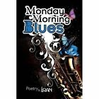 Monday Morning Blues 9781441539533 by Shaniqua Harris Paperback