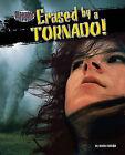 Erased by a Tornado! by Jessica Rudolph (Hardback, 2010)