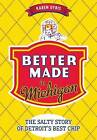 Better Made in Michigan:: The Salty Story of Detroit S Best Chip by Karen Dybis (Paperback / softback, 2015)