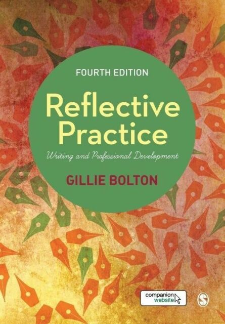 Reflective Practice: Writing and Professional Development by Gillie E. J. Bolton