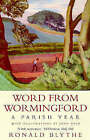 Word from Wormingford: A Parish Year by Dr. Ronald Blythe (Paperback, 1998)