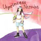 Unprincess Nermine 9781449035921 by Sean Rohen Book