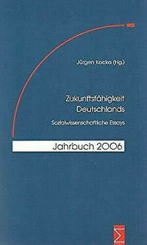 Zukunftsfahigkeit Deutschlands: Sozialwissenschaftliche Essays (German Edition)