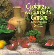 Cooking from the Gourmet's Garden: Edible Ornamentals, Herbs and Flowers, Second