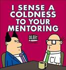 I Sense a Coldness to Your Mentoring: A Dilbert Book by Scott Adams (Paperback, 2013)