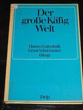 Der große Käfig Welt - Gottschalk / Schremmer (Hrsg., 1970, gebunden,Kurzgesch.)