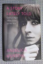SIGNED Anjelica Huston, A STORY LATELY TOLD, 1st/1st HC/DJ