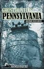 Ghosthunting Pennsylvania by Rosemary Ellen Guiley (Paperback, 2009)