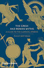 The Greek and Roman Myths: A Guide to the Classical Stories by Philip Matyszak (Hardback, 2010)