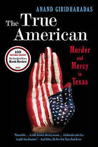 The-True-American-Murder-and-Mercy-in-Texas-by-Giridharadas-Anand