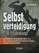 SELBTSVERTEIDIGUNG IM STRASSENKAMPF - Lars Konarek BUCH - KOPP VERLAG