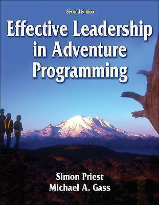 1 of 1 - Effective Leadership in Adventure Programming - 2nd Edition by Simon Priest, Mi…