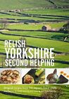 Relish Yorkshire - Second Helping: Original Recipes from the Regions Finest Chefs by Relish Publications (Hardback, 2011)