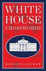 White House Crosswords by David J Kahn (Paperback / softback, 2015)