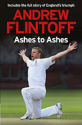 1 of 1 - Andrew Flintoff: Ashes to Ashes by Andrew Flintoff (Hardback, 2009)