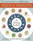 Signs and Seasons: An Astrology Cookbook by Monte Farber, Amy Zerner (Hardback, 2017)