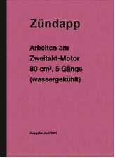 Zündapp Arbeiten am 2-Takt 80 ccm Reparaturanleitung KS Motor Typ 314 530 KS80