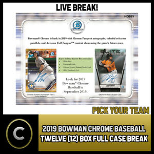 2019-BOWMAN-CHROME-BASEBALL-12-BOX-FULL-CASE-BREAK-A467-PICK-YOUR-TEAM