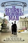 The Return of the Discontinued Man: The Burton & Swinburne Adventures by Mark Hodder (Hardback, 2014)