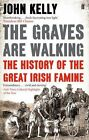 The Graves are Walking by John Kelly (Paperback, 2013)