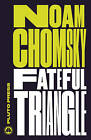 Fateful Triangle: The United States, Israel, and the Palestinians by Noam Chomsky (Paperback, 2016)