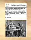 The Necessity and Advantage of an Early Education. in a Sermon Preach'd in the Parish-Church of St. Mary White-Chappel, on Sunday the 25th of November, 1705. ... by R. Welton, ... by R Welton (Paperback / softback, 2010)