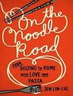 On the Noodle Road by Jen Lin-Liu (CD-Audio, 2013)