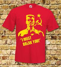 Rocky Ivan Drago  I must break you Fantastic New T Shirt