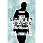 The Master's Memoirs Vol. III: New Beginnings by C D Seidman (Paperback / softback, 2012)