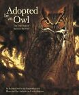 Adopted by an Owl: The True Story of Jackson the Owl by Robbyn Smith (Hardback, 2001)