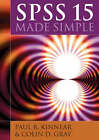 SPSS 15 Made Simple by Paul R. Kinnear, Colin D. Gray (Paperback, 2007)