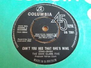 The Dave Clark Five - Can`t you see That she`s Mine 1964 Columbia 45rpm,60`s
