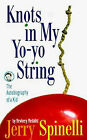 Knots in My Yo-yo String: The Autobiography of a Kid by Jerry Spinelli (Hardback, 1999)