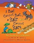 A Bat Cannot Bat, a Stair Cannot Stare: More about Homonyms and Homophones by Brian P Cleary (Hardback, 2014)