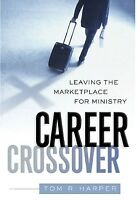 Career Crossover: Leaving The Marketplace For Ministry Brand