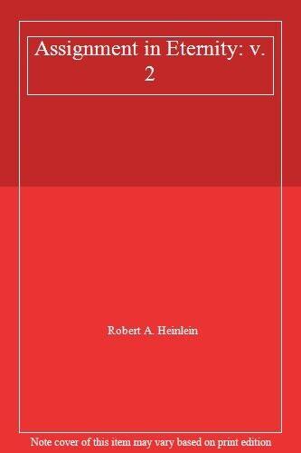 Assignment in Eternity: v. 2,Robert A. Heinlein