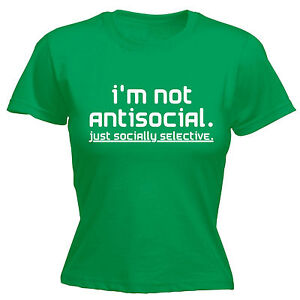 94125d9d Image is loading NOT-ANTISOCIAL-SOCIALLY-SELECTIVE-WOMENS-T-SHIRT-funny-