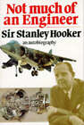 Not Much of an Engineer by Sir Stanley Hooker (Paperback, 1991)