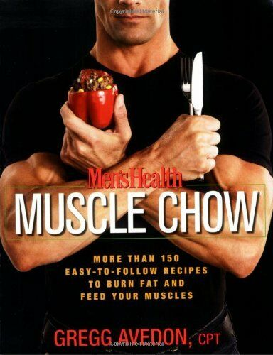 1 of 1 - MENS HEALTH MUSCLE CHOW: More Than a 150 Meals to Feed Your Muscles and Fuel Y,