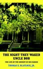 The Night They Waked Uncle Bob Life Sheriff Rex Parish by Blaylock Thomas E Jr