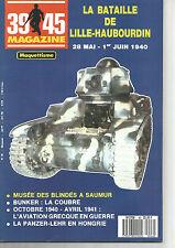 39-45 N° 46 LILLE - HAUNOURDIN 40 / BUNKER : LA COUBRE / PANZER LEHR / SAUMUR
