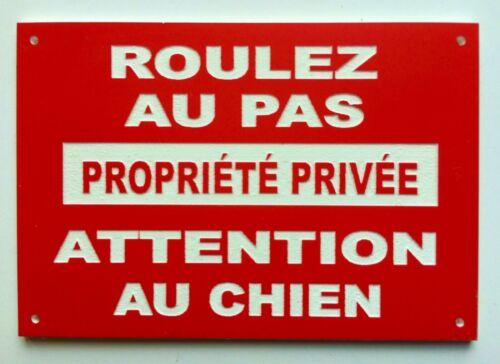 plaque panneau ROULEZ AU PAS PROPRIÉTÉ PRIVÉE ATTENTION AU CHIEN signalétique