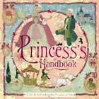 The Princess' Handbook by Stella Gurney (Hardback, 2006)