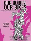 Our Bodies, Our Bikes by Microcosm Publishing (Paperback, 2015)