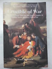 FRED ANDERSON.CRUCIBLE OF WAR,BRITISH NORTH AMERICA 1754-1766.1ST SB 2001,B/W IL