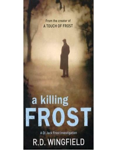 A Killing Frost By  R D Wingfield. 9780552161008