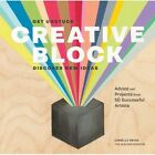 Creative Block: Get Unstuck, Discover New Ideas, Advice & Projects from 50 Successful Artists by Danielle Krysa (Paperback, 2014)