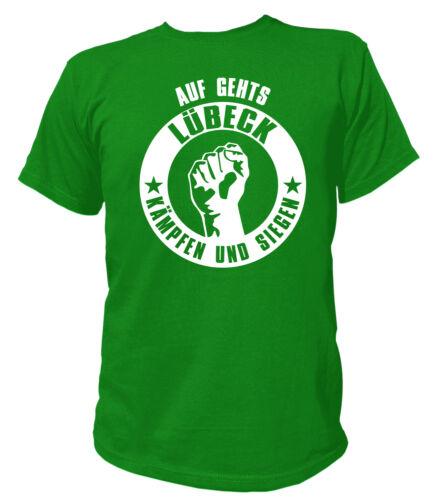 Auf geht´s Lübeck kämpfen und siegen Fußball Soccer Football Fans T-Shirt