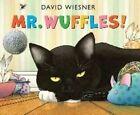 Mr. Wuffles! by David Wiesner (Hardback, 2013)